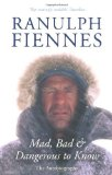 Portada de MAD. BAD AND DANGEROUS TO KNOW BY FIENNES. RANULPH ( 2008 ) PAPERBACK
