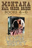 Portada de MONTANA MAIL ORDER BRIDES - BOOKS 4 - 6: A CLEAN HISTORICAL MAIL ORDER BRIDE COLLECTION BY LINDA BRIDEY (2014-12-05)