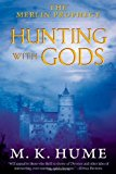 Portada de THE MERLIN PROPHECY BOOK THREE: HUNTING WITH GODS BY M. K. HUME (2013-08-13)