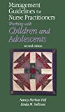 Portada de MANAGEMENT GUIDELINES FOR NURSE PRACTITIONERS WORKING WITH CHILDREN AND ADOLESCENTS BY NANCY HERBAN HILL (2003-07-14)