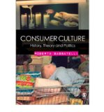 Portada de CONSUMER CULTURE HISTORY, THEORY AND POLITICS BY SASSATELLI, ROBERTA ( AUTHOR ) APR-30-2007 PAPERBACK
