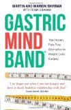 Portada de THE GASTRIC MIND BAND?: THE PROVEN, PAIN-FREE ALTERNATIVE TO WEIGHT-LOSS SURGERY BY SHIRRAN, MARTIN, SHIRRAN, MARION, GRAHAM, FIONA (2012) PAPERBACK