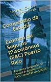 Portada de COMPENDIO DE ESTUDIO EXAMEN DE SEGUROS MISCELÁNEOS (P&C) PUERTO RICO: RESUMEN Y COMPENDIO DEL MANUAL DE ESTUDIO DE LA OCS - 2NDA EDICIÓN 1/2016