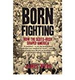 Portada de [(BORN FIGHTING: HOW THE SCOTS-IRISH SHAPED AMERICA)] [AUTHOR: JAMES WEBB] PUBLISHED ON (JULY, 2009)
