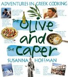 Portada de THE OLIVE AND THE CAPER: ADVENTURES IN GREEK COOKING BY HOFFMAN, SUSANNA (2004) PAPERBACK