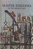 Portada de MASTER BUILDERS OF THE MIDDLE AGES (HORIZON CARAVEL BOOKS) BY DAVID JACOBS (1970-10-12)