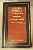 Portada de LA REPÚBLICA ESPAÑOLA Y LA GUERRA CIVIL 1931-1939