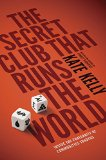 Portada de THE SECRET CLUB THAT RUNS THE WORLD: INSIDE THE FRATERNITY OF COMMODITY TRADERS (PORTFOLIO NON FICTION) BY KATE KELLY (5-JUN-2014) PAPERBACK