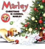 Portada de [( MARLEY: CHRISTMAS IS COMING, MARLEY )] [BY: JOHN GROGAN] [SEP-2010]