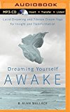 Portada de DREAMING YOURSELF AWAKE: LUCID DREAMING AND TIBETAN DREAM YOGA FOR INSIGHT AND TRANSFORMATION BY B. ALAN WALLACE (2015-05-05)