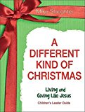 Portada de [(A DIFFERENT KIND OF CHRISTMAS : DEVOTIONS FOR THE SEASON)] [BY (AUTHOR) MIKE SLAUGHTER] PUBLISHED ON (SEPTEMBER, 2012)