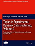 Portada de [(TOPICS IN EXPERIMENTAL DYNAMIC SUBSTRUCTURING: VOLUME 2 : PROCEEDINGS OF THE 31ST IMAC. A CONFERENCE ON STRUCTURAL DYNAMICS, 2013)] [EDITED BY RANDY MAYES ] PUBLISHED ON (FEBRUARY, 2015)