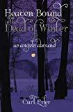 Portada de HEAVEN BOUND IN THE DEAD OF WINTER: AS ANGELS ABOUND BY CURT ERLER (2009-08-04)