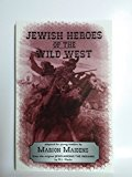 Portada de JEWISH HEROES OF THE WILD WEST BY MARION MAIDENS (1997-12-31)