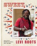 Portada de SWEET: OVER 100 FABULOCIOUS RECIPES FOR IRRESISTIBLE DESSERTS AND DRINKS, CAKES AND BAKES OF LEVI ROOTS ON 04 JULY 2012