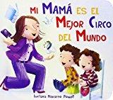Portada de MI MAMA ES EL MEJOR CIRCO DEL MUNDO (SPANISH EDITION) BY LUCIANA NAVARRO POWELL (2014-11-20)