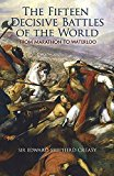 Portada de THE FIFTEEN DECISIVE BATTLES OF THE WORLD: FROM MARATHON TO WATERLOO (DOVER MILITARY HISTORY, WEAPONS, ARMOR) BY CREASY, EDWARD SHEPHERD (2008) PAPERBACK