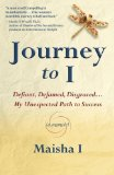 Portada de JOURNEY TO I DEFIANT, DEFAMED, DISGRACED: MY UNEXPECTED PATH TO SUCCESS FIRST EDITION BY I, MAISHA (2013) PAPERBACK