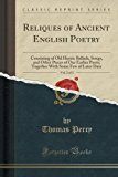 Portada de RELIQUES OF ANCIENT ENGLISH POETRY: CONSISTING OF OLD HEROIC BALLADS, SONGS, AND OTHER PIECES OF OUR EARLIER POETS; TOGETHER WITH SOME FEW OF LATER DATE, VOL. 2 OF 3 (CLASSIC REPRINT) BY THOMAS PERCY (2012-08-01)