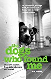 Portada de THE DOGS WHO FOUND ME: WHAT I'VE LEARNED FROM PETS WHO WERE LEFT BEHIND BY KEN FOSTER (1-MAR-2006) PAPERBACK
