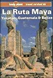 Portada de LONELY PLANET LA RUTA MAYA, YUCATAN, GUATEMALA AND BELIZE (LONELY PLANET TRAVEL GUIDES) BY TOM BROSNAHAN (1991-10-01)