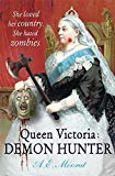 Portada de QUEEN VICTORIA: DEMON HUNTER: SHE LOVED HER COUNTRY. SHE HATED ZOMBIES. BY A E MOORAT (15-OCT-2009) PAPERBACK
