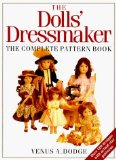 Portada de THE DOLL'S DRESSMAKER: THE COMPLETE PATTERN BOOK BY DODGE, VENUS (1991) PAPERBACK