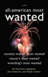 Portada de [(THE ALL-AMERICAN MOST WANTED: COUNTRY MUSIC'S MOST WANTED, NASCAR'S MOST WANTED, AND WRESTLING'S MOST WANTED)] [AUTHOR: FRANCESCA PEPPIATT] PUBLISHED ON (JUNE, 2005)