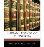 Portada de [(INDIAN LEGENDS OF MINNESOTA )] [AUTHOR: CORDENIO A SEVERANCE] [DEC-2009]