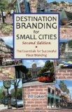 Portada de DESTINATION BRANDING FOR SMALL CITIES: THE ESSENTIALS FOR SUCCESSFUL PLACE BRANDING BY BAKER, BILL (2012) PAPERBACK