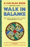 Portada de WALK IN BALANCE: THE PATH TO HEALTHY, HAPPY, HARMONIOUS LIVING BY SUN BEAR, CRYSALIS MULLIGAN, PETER NUFER, WABUN (1989) PAPERBACK
