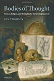 Portada de BODIES OF THOUGHT: SCIENCE, RELIGION, AND THE SOUL IN THE EARLY ENLIGHTENMENT BY ANN THOMSON (2008-07-03)