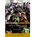 Portada de [(MAID TO ORDER IN HONG KONG: VERSION 2: STORIES OF MIGRANT WORKERS)] [BY: NICOLE CONSTABLE]