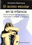 Portada de EL ACOSO ESCOLAR EN LA INFANCIA: CÓMO COMPRENDER LAS CUESTIONES IMPLICADAS Y AFRONTAR EL PROBLEMA (AMAE) DE CHRISTINE MACINTYRE (18 MAY 2012) TAPA BLANDA