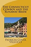 Portada de [(THE CONNECTICUT COWBOY AND THE RUNAWAY BRIDE)] [BY (AUTHOR) PATRICIA COSTA VIGLUCCI] PUBLISHED ON (APRIL, 2015)