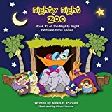 Portada de NIGHTY NIGHT ZOO (NIGHTY NIGHT BEDTIME BOOKS SERIES) (VOLUME 3) BY ALEXIS H PURCELL (2015-10-05)