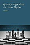 Portada de [(QUANTUM ALGORITHMS VIA LINEAR ALGEBRA : A PRIMER)] [BY (AUTHOR) RICHARD J. LIPTON ] PUBLISHED ON (FEBRUARY, 2015)