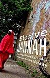 Portada de ELUSIVE JANNAH: THE SOMALI DIASPORA AND A BORDERLESS MUSLIM IDENTITY BY CAWO M. ABDI (2015-10-01)