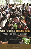 Portada de MAID TO ORDER IN HONG KONG: STORIES OF MIGRANT WORKERS BY NICOLE CONSTABLE (2007-10-11)