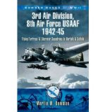 Portada de [(BOMBER BASES OF WW2 3RD AIR DIVISION, 8TH AIR FORCE USAAF 1942-45: FLYING FORTRESS AND LIBERATOR SQUADRONS IN NORFOLK AND SUFFOLK)] [AUTHOR: MARTIN BOWMAN] PUBLISHED ON (JULY, 2009)