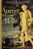 Portada de THE SERPENT AND THE MOON: TWO RIVALS FOR THE LOVE OF A RENAISSANCE KING