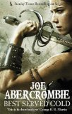 Portada de BEST SERVED COLD (FIRST LAW WORLD 1) BY ABERCROMBIE, JOE (2013) PAPERBACK