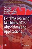 Portada de EXTREME LEARNING MACHINES 2013: ALGORITHMS AND APPLICATIONS (ADAPTATION, LEARNING, AND OPTIMIZATION) (2014-03-05)