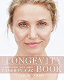Portada de THE LONGEVITY BOOK: LIVE STRONGER. LIVE BETTER. THE ART OF AGEING WELL. BY CAMERON DIAZ (2016-04-07)