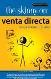 Portada de THE SKINNY ON VENTA DIRECTA: SUS PRIMEROS 100 DIAS (THE SKINNY ON DIRECT SALES, YOUR FIRST HUNDRED DAYS) (SPANISH EDITION)