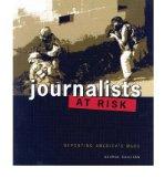 Portada de [( JOURNALISTS AT RISK: REPORTING AMERICA'S WARS )] [BY: GEORGE SULLIVAN] [NOV-2007]