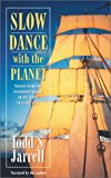 Portada de SLOW DANCE WITH THE PLANET BY TODD S. JARRELL (2001-01-15)