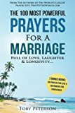 Portada de PRAYER | THE 100 MOST POWERFUL PRAYERS FOR A MARRIAGE FULL OF LOVE, LAUGHTER & LONGEVITY - 2 AMAZING BONUS BOOKS TO PRAY FOR LOVE & FORGIVENESS (VOLUME 6) BY TOBY PETERSON (2016-07-06)