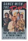 Portada de DANCE WITH THE DEVIL : THE ROLLING STONES AND THEIR TIMES / STANLEY BOOTH