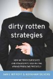 Portada de DIRTY ROTTEN STRATEGIES: HOW WE TRICK OURSELVES AND OTHERS INTO SOLVING THE WRONG PROBLEMS PRECISELY (HIGH RELIABILITY AND CRISIS MANAGEMENT) BY IAN I. MITROFF, ABRAHAM SILVERS (2009) HARDCOVER